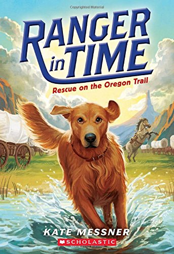 Ranger in Time #1: Rescue on the Oregon Trail by Kate Messner, Illustrated by Kelley McMorris