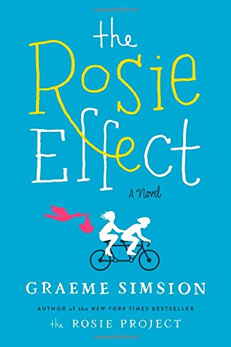 The Rosie Effect: A Novel by Graeme Simsion