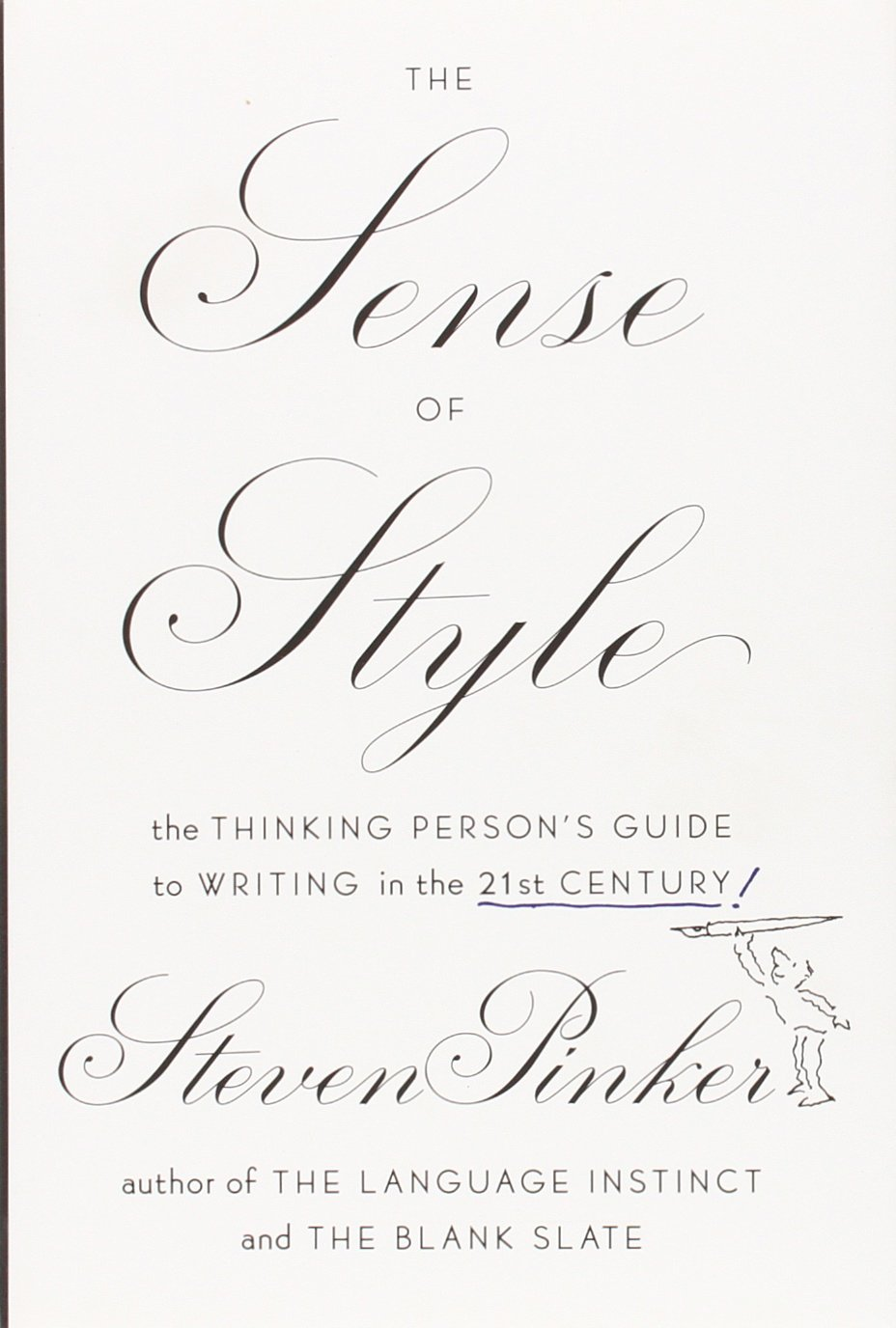 The Sense of Style: The Thinking Person's Guide to Writing in the 21st Century by Steven Pinker