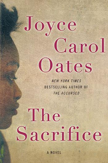 The Sacrifice: A Novel by Joyce Carol Oates