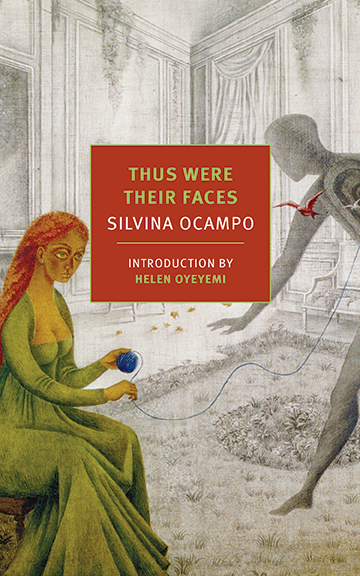Thus Were Their Faces: Selected Stories (NYRB Classics) by Silvina Ocampo, Translated by Daniel Balderston