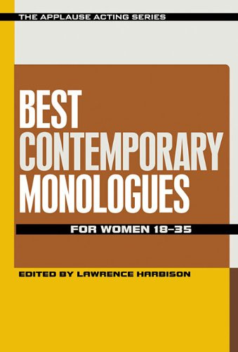 Best Contemporary Monologues for Women 18-35 Edited by Lawrence Harbison