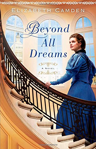 Beyond All Dreams by Elizabeth Camden