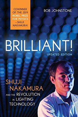 Brilliant!: Shuji Nakamura And the Revolution in Lighting Technology by Bob Johnstone