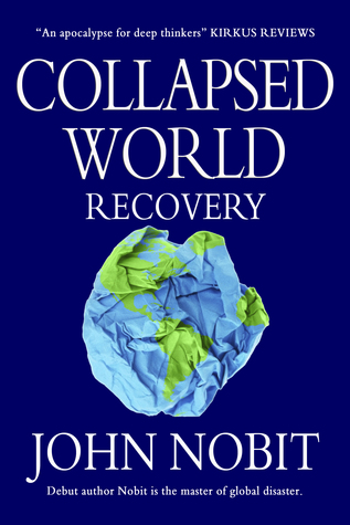 Collapsed World: Recovery by John Nobit