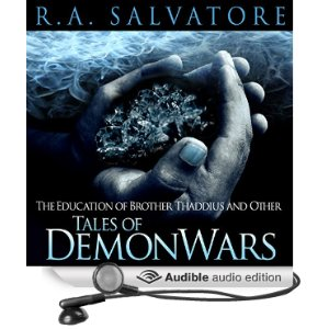 The Education of Brother Thaddius and Other Tales of DemonWars by R. A. Salvatore