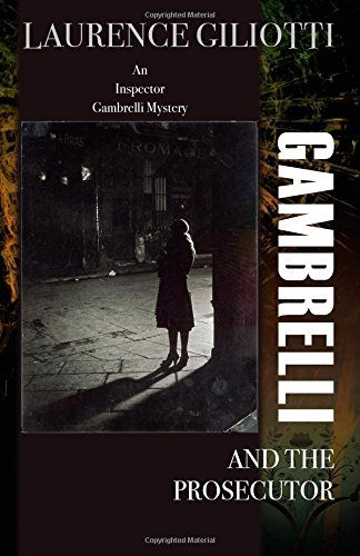 Gambrelli and the Prosecutor, An Inspector Gambrelli Mystery by Laurence Giliotti