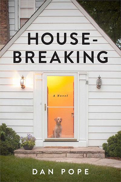 Housebreaking by Dan Pope