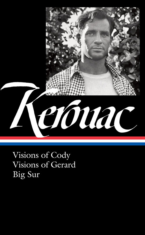 Kerouac: Visions of Cody, Visions of Gerard, Big Sur by Jack Kerouac