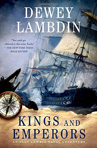 Kings and Emperors: An Alan Lewrie Naval Adventure by Dewey Lambdin