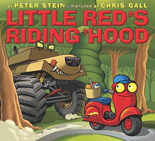 Little Red's Riding 'Hood by Peter Stein, Illustrated by Chris Gall
