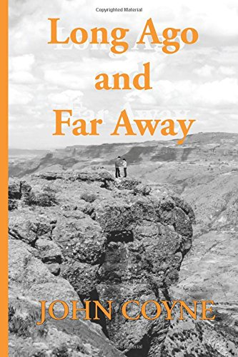 Long Ago and Far Away by John Coyne
