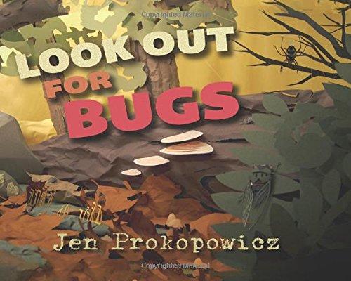 Look Out for Bugs! by Jen Prokopowicz