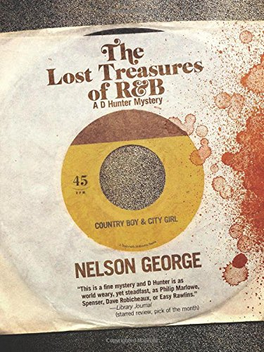 The Lost Treasures of R&B (A D Hunter Mystery) by Nelson George