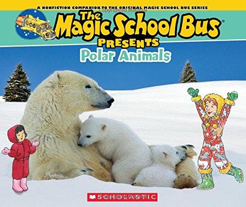 Magic School Bus Presents: Polar Animals: A Nonfiction Companion to the Original Magic School Bus Series by Cynthia O'Brien, Illustrated by Carolyn Bracken
