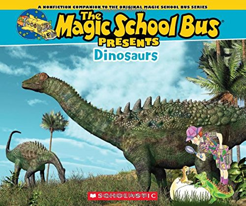 Magic School Bus Presents: Dinosaurs: A Nonfiction Companion to the Original Magic School Bus Series, by Tom Jackson, Illustrated by Carolyn Bracken