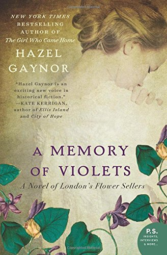 A Memory of Violets: A Novel of London's Flower Sellers by Hazel Gaynor