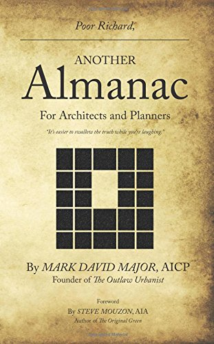 Poor Richard, Another Almanac for Architects and Planners (Volume 2) by Mark David Major