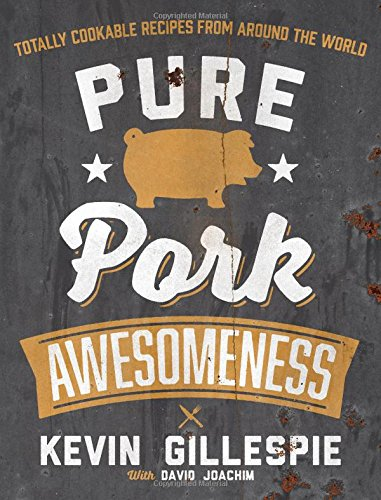 Pure Pork Awesomeness by Kevin Gillespie