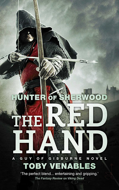 Hunter of Sherwood: The Red Hand by Toby Venables
