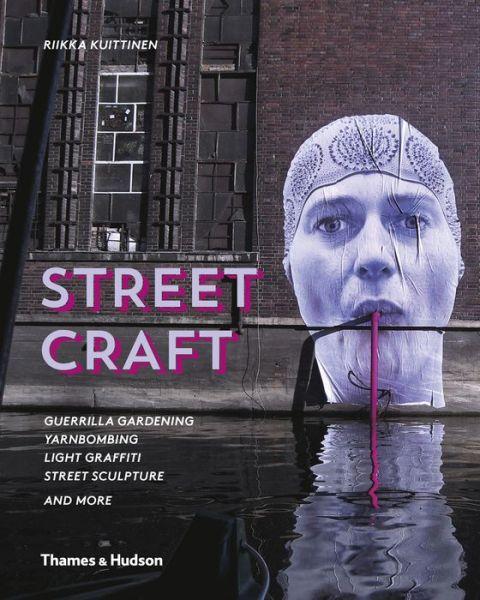 Street Craft by Riikka Kuittinen