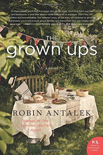 The Grown Ups: A Novel by Robin Antalek