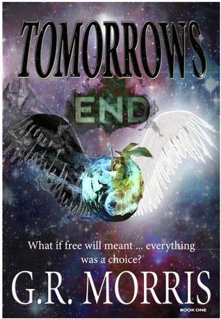 Tomorrows End by G.R. Morris