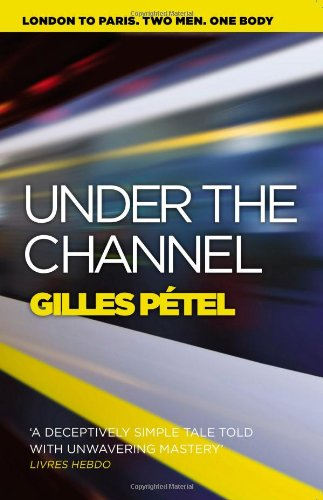 Under the Channel by Gilles Petel, Translated by Jane Aitken and Emily Boyce