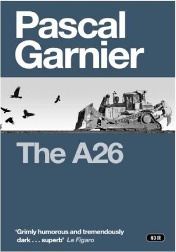 The A26 by Pascal Garnier, Translated by Melanie Florence