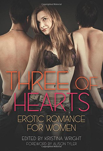 Three of Hearts: Erotic Romance For Women edited by Kristina Wright
