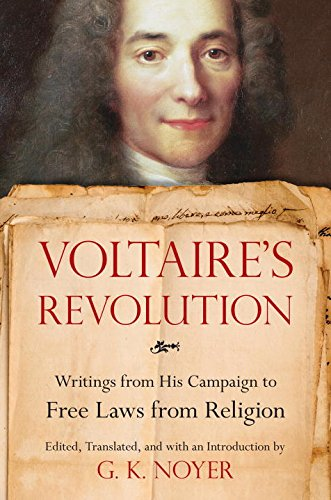 Voltaire's Revolution: Writings from His Campaign to Free Laws from Religion by G.K. Noyer