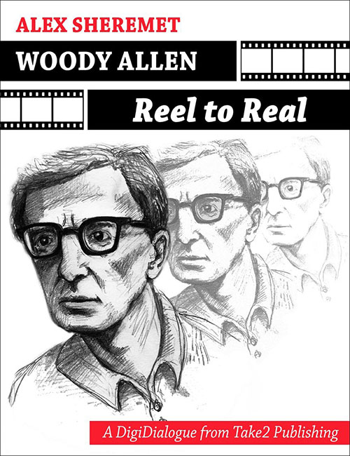 Woody Allen: Reel to Real by Alex Sheremet