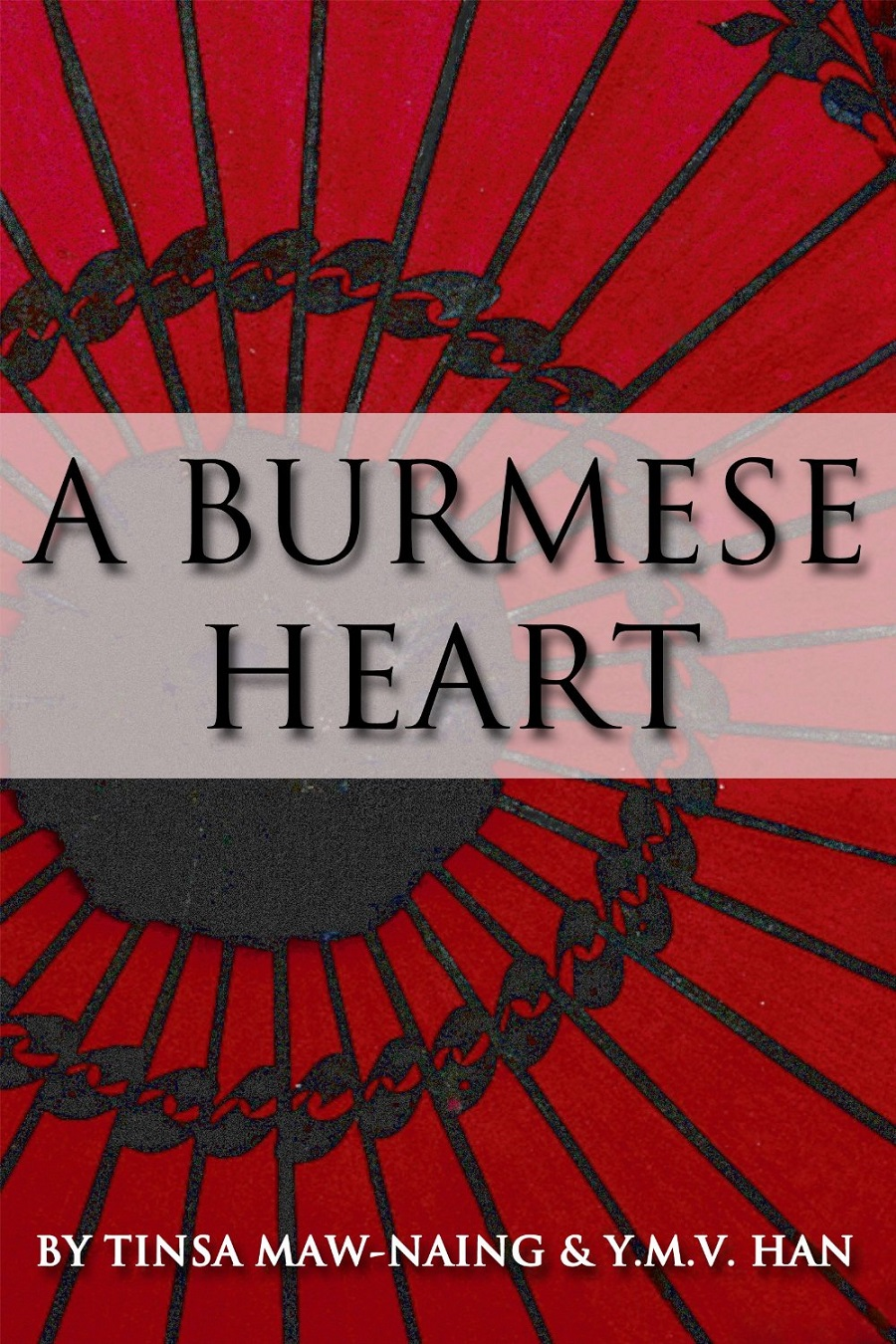 A Burmese Heart by Y. M. V. Han and Tinsa Maw-Naing