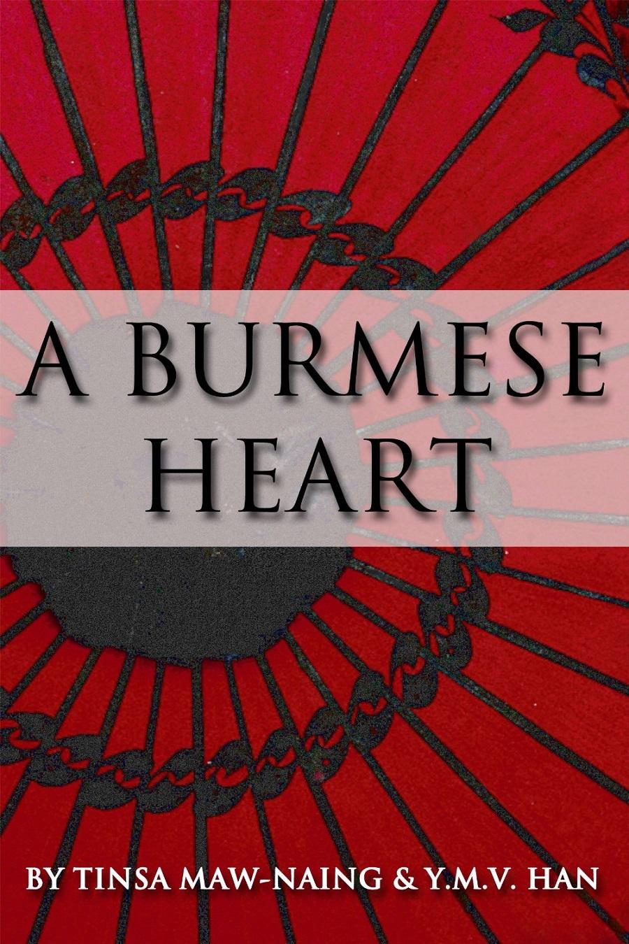A Burmese Heart by Y. M. V. Han and Tinsa Maw-Naing