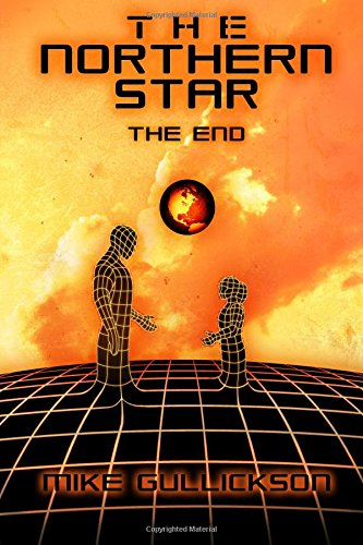The Northern Star: The End by Mike Gullickson