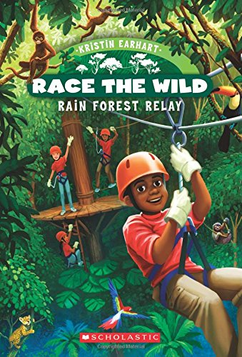 Race the Wild #1: Rain Forest Relay by Kristin Earhart, illustrated by Eda Kaban
