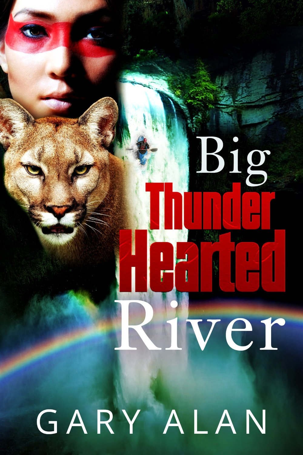 Big Thunder-Hearted River by Gary Alan