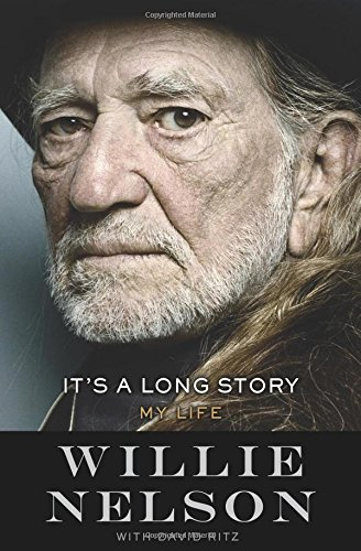 It's A Long Story: My Life by Willie Nelson with David Ritz
