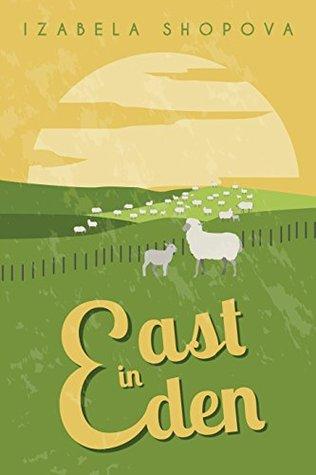 East in Eden by Izabela Shopova