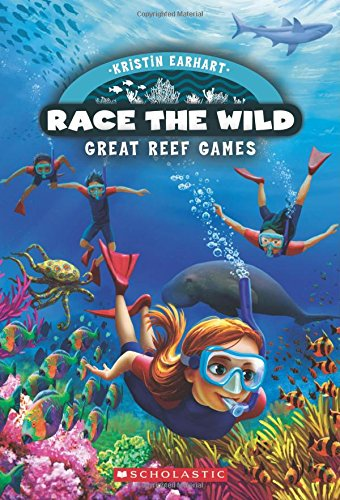 Race the Wild #2: the Great Reef Games by Kristin Earhart