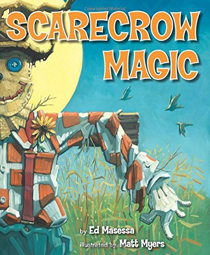 Scarecrow Magic by Ed Masessa, illustrated by Matt Myers
