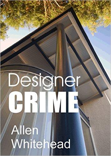 Designer Crime by Allen Whitehead