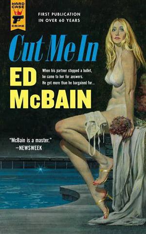 Cut Me In (Hardcase Crime) by Ed McBain