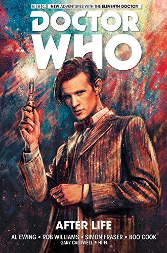 Doctor Who: The Eleventh Doctor Vol.1 by Al Ewing and Rob Williams, illustrated by Simon Fraser and Gary Caldwell
