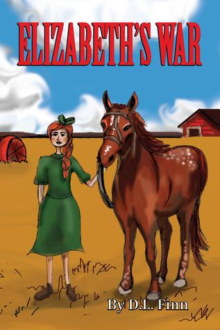 Elizabeth's War by D. L. Finn, illustrated by Monica Gibson