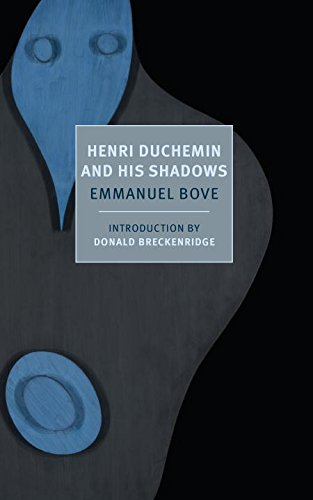 Henri Duchemin and his Shadows by Emmanuel Bove, translated by Alyson Waters