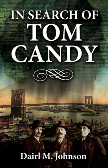 In Search of Tom Candy by Dairl M. Johnson