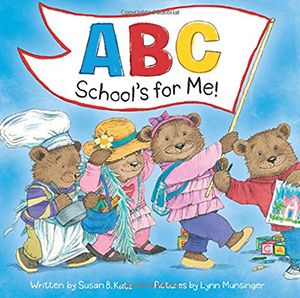 ABC School's for Me! by Susan B. Katz, illustrated by Lynn Munsinger
