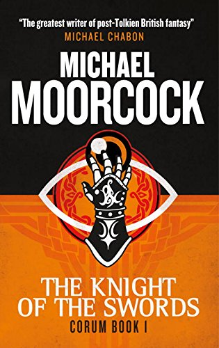 Corum – The Knight of Swords: The Eternal Champion by Michael Moorcock
