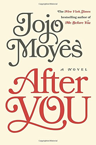 After You: A Novel by JoJo Moyes